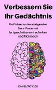 Cover-Bild zu Verbessern Sie Ihr Gedächtnis: Ein Führer zu den steigenden Brain Power mit fortgeschrittenen Techniken und Methoden (eBook) von Spencer, David