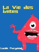 Cover-Bild zu La Vie des bêtes (eBook) von Pergaud, Louis