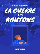 Cover-Bild zu La Guerre des boutons (eBook) von Pergaud, Louis