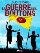 Cover-Bild zu La Guerre des Boutons (eBook) von Louis Pergaud, Pergaud