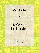 Cover-Bild zu La Guerre des boutons (eBook) von Ligaran