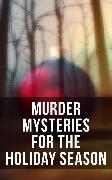 Cover-Bild zu Hawthorne, Nathaniel: Murder Mysteries for the Holiday Season (eBook)