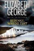 Cover-Bild zu George, Elizabeth: Bedenke, was du tust