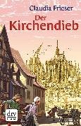 Cover-Bild zu Der Kirchendieb (eBook) von Frieser, Claudia