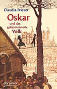 Cover-Bild zu Oskar und das geheimnisvolle Volk von Frieser, Claudia