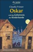 Cover-Bild zu Oskar und das Geheimnis der Kinderbande von Frieser, Claudia