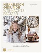 Cover-Bild zu Himmlisch gesunde Weihnachtsbäckerei von Hoefer, Lynn