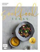 Cover-Bild zu Soulfood - Vegan, gesund und glücklich von Küllmer, Katharina