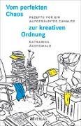 Cover-Bild zu Vom perfekten Chaos zur kreativen Ordnung von Auerswald, Katharina