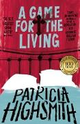 Cover-Bild zu Highsmith, Patricia: A Game for the Living (eBook)