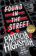 Cover-Bild zu Highsmith, Patricia: Found in the Street (eBook)