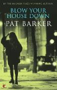 Cover-Bild zu Barker, Pat: Blow Your House Down (eBook)