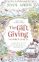 Cover-Bild zu Aiken, Joan: The Gift Giving: Favourite Stories (eBook)