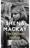 Cover-Bild zu Mackay, Shena: The Orchard on Fire (eBook)
