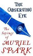 Cover-Bild zu Spark, Muriel: The Observing Eye (eBook)
