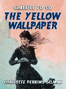 Cover-Bild zu Gilman, Charlotte Perkins: The Yellow Wallpaper (eBook)