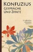 Cover-Bild zu Konfuzius: Gespräche und Zitate von Konfuzius, K'ung-fu-tzu