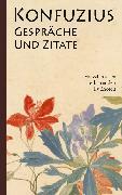 Cover-Bild zu Konfuzius: Gespräche und Zitate (eBook) von Konfuzius, K'ung-fu-tzu
