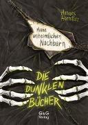 Cover-Bild zu Die dunklen Bücher - Meine unheimlichen Nachbarn von Hörndler, Hannes