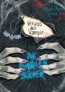 Cover-Bild zu Die dunklen Bücher - Vergiss den Vampir von Byrne, Ruth Anne