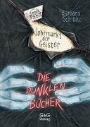 Cover-Bild zu Die dunklen Bücher - Jahrmarkt der Geister von Schinko, Barbara