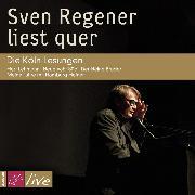 Cover-Bild zu Sven Regener liest quer. Die Köln-Lesungen (Audio Download) von Regener, Sven