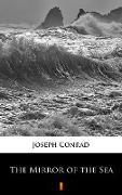 Cover-Bild zu Conrad, Joseph: The Mirror of the Sea (eBook)