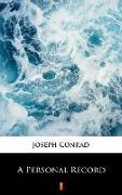 Cover-Bild zu Conrad, Joseph: A Personal Record (eBook)