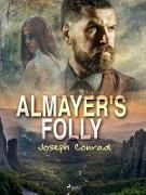 Cover-Bild zu Joseph Conrad, Conrad: Almayer's Folly (eBook)
