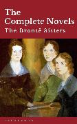 Cover-Bild zu The Brontë Sisters: The Complete Novels (eBook) von Brontë, Charlotte