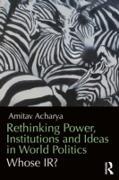 Cover-Bild zu Rethinking Power, Institutions and Ideas in World Politics (eBook) von Acharya, Amitav