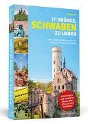 Cover-Bild zu 111 Gründe, Schwaben zu lieben von Müller, Jo