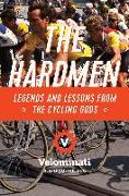 Cover-Bild zu The Hardmen: Legends and Lessons from the Cycling Gods von The Velominati