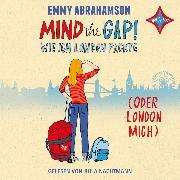 Mind the Gap! - Wie ich London packte (oder London mich) (Audio Download) von Abrahamson, Emmy