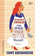 Widerspruch zwecklos oder Wie man eine polnische Mutter überlebt von Abrahamson, Emmy