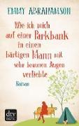 Wie ich mich auf einer Parkbank in einen bärtigen Mann mit sehr braunen Augen verliebte (eBook) von Abrahamson, Emmy