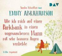 Wie ich mich auf einer Parkbank in einen ungewaschenen Mann mit sehr braunen Augen verliebte von Abrahamson, Emmy
