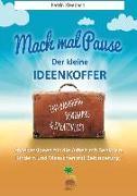 Cover-Bild zu Mach mal Pause - der kleine Ideenkoffer (eBook) von Kleebach, Katrin