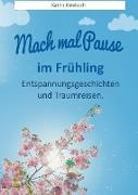 Cover-Bild zu Mach mal Pause - im Frühling (eBook) von Kleebach, Katrin