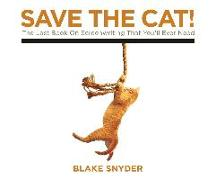 Cover-Bild zu Snyder, Blake: Save the Cat!: The Last Book on Screenwriting You'll Ever Need
