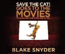Cover-Bild zu Snyder, Blake: Save the Cat! Goes to the Movies: The Screenwriter's Guide to Every Story Ever Told