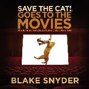 Cover-Bild zu Snyder, Blake: Save the Cat! Goes to the Movies - Save The Cat!, Book 2 (Unabridged) (Audio Download)