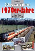 Cover-Bild zu Schweizer Bahnen - 1970er-Jahre von Bernet, Ralph