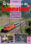 Cover-Bild zu So funktionieren die Schweizer Lokomotiven von Gaberell, Patrik