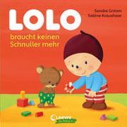 Cover-Bild zu Lolo braucht keinen Schnuller mehr von Grimm, Sandra