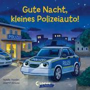 Cover-Bild zu Gute Nacht, kleines Polizeiauto! von Mendes, Natalie