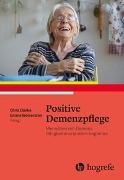 Cover-Bild zu Positive Demenzpflege von Clarke, Chris (Hrsg.)