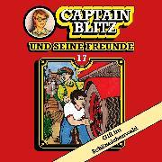 Cover-Bild zu Kent, Steffen: Captain Blitz und seine Freunde, Folge 17: Gift im Schöneichenwald (Audio Download)