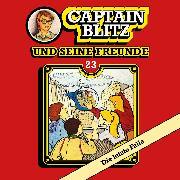 Cover-Bild zu Kent, Steffen: Captain Blitz und seine Freunde, Folge 23: Die letzte Falle (Audio Download)