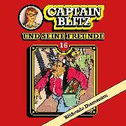 Cover-Bild zu Kent, Steffen: Captain Blitz und seine Freunde, Folge 16: Blühende Diamanten (Audio Download)